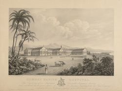 'Bombay Native Hospital ... constructed at the joint expense of Sir Jamsetee Jeejeebhoy & the East India Company'.  By C. Rosenberg after W. J. Huggins, published Collett and Co., 1843.